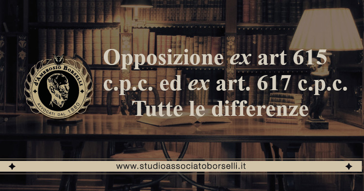 https://www.studioassociatoborselli.it/wp-content/uploads/2020/06/17-Opposizione-ex-art.-615-ed-ex-art.-617-Tutte-le-differenze.jpg