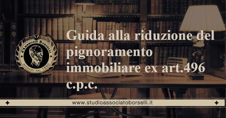 https://www.studioassociatoborselli.it/wp-content/uploads/2020/07/15.Guida-alla-riduzione-del-pignoramento-immobiliare-ex-art.496-c.p.c..jpg