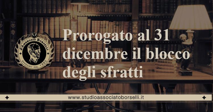 https://www.studioassociatoborselli.it/wp-content/uploads/2020/07/19.-Prorogato-al-31-dicembre-il-blocco-degli-sfratti.jpeg