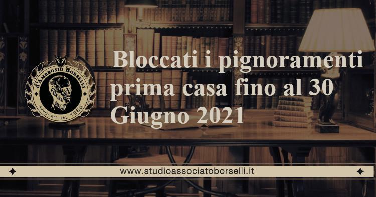 https://www.studioassociatoborselli.it/wp-content/uploads/2021/01/15.-bloccati-i-pignoramenti-prima-casa-fino-al-30-giugno-2021.jpeg